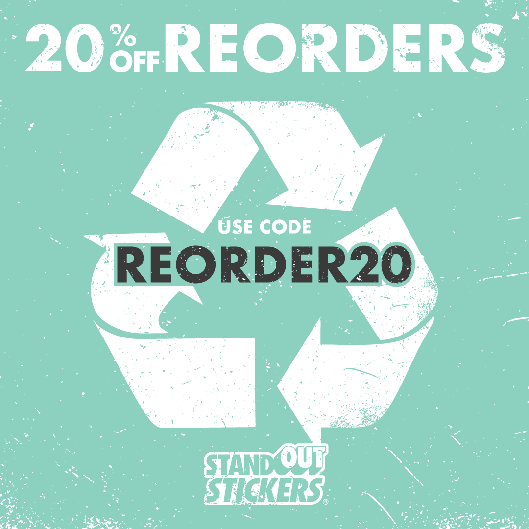 20% Off Reorders of custom stickers and cut vinyl decals